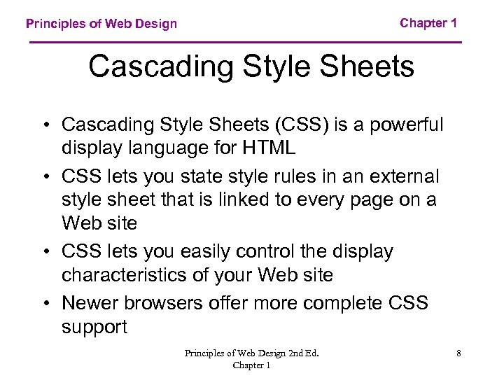 Chapter 1 Principles of Web Design Cascading Style Sheets • Cascading Style Sheets (CSS)