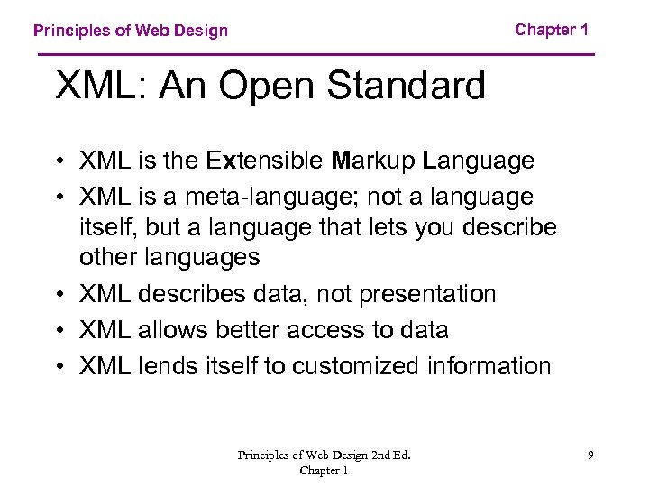 Chapter 1 Principles of Web Design XML: An Open Standard • XML is the