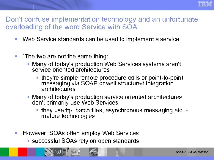 Don't confuse implementation technology and an unfortunate overloading of the word Service with SOA