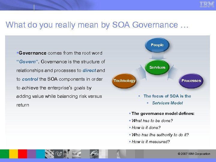 What do you really mean by SOA Governance … People §Governance comes from the