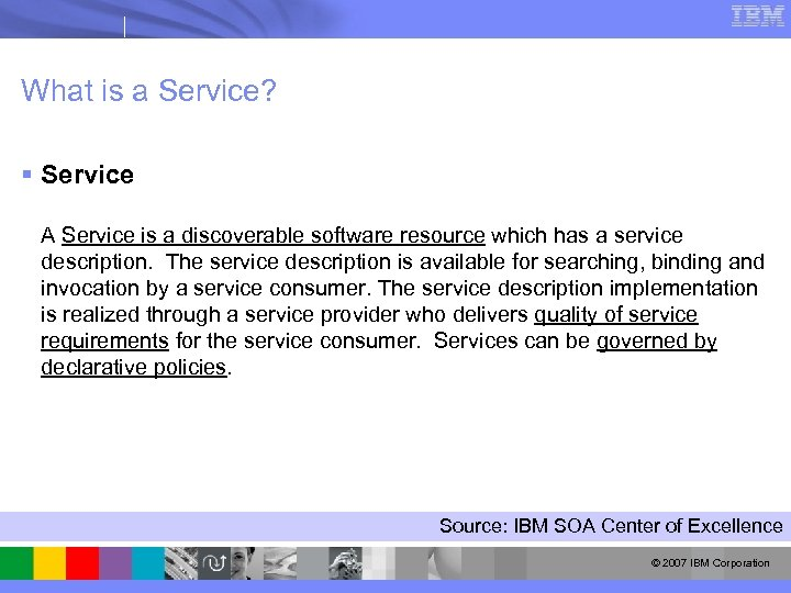 What is a Service? § Service A Service is a discoverable software resource which