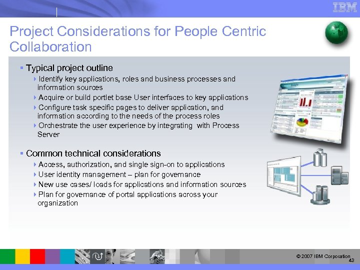 Project Considerations for People Centric Collaboration § Typical project outline 4 Identify key applications,