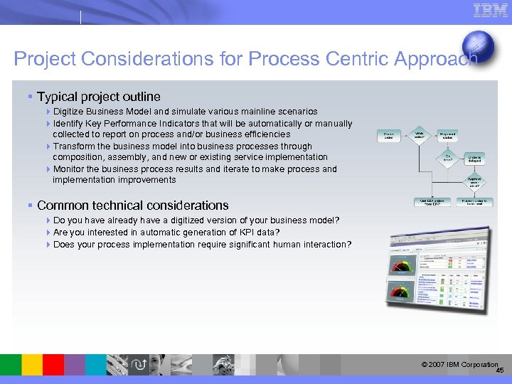 Project Considerations for Process Centric Approach § Typical project outline 4 Digitize Business Model