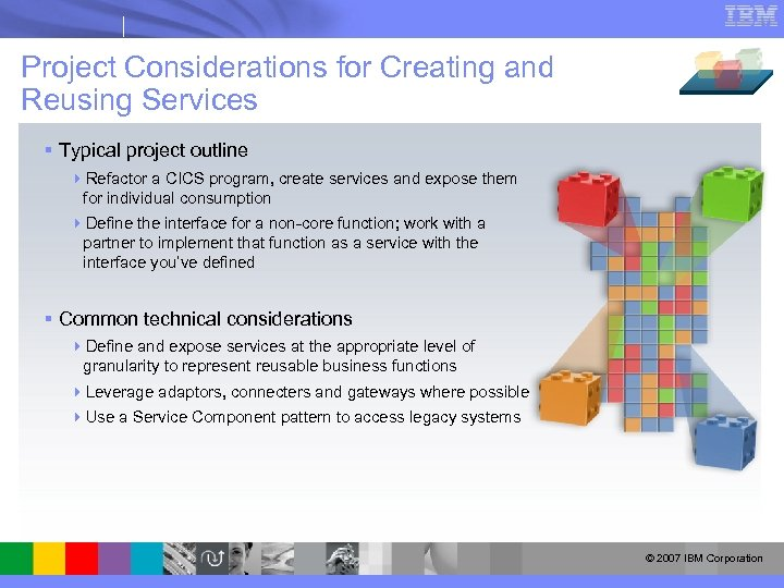 Project Considerations for Creating and Reusing Services § Typical project outline 4 Refactor a