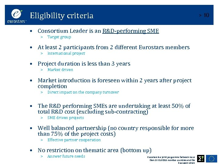 Eligibility criteria > 10 • Consortium Leader is an R&D-performing SME > Target group