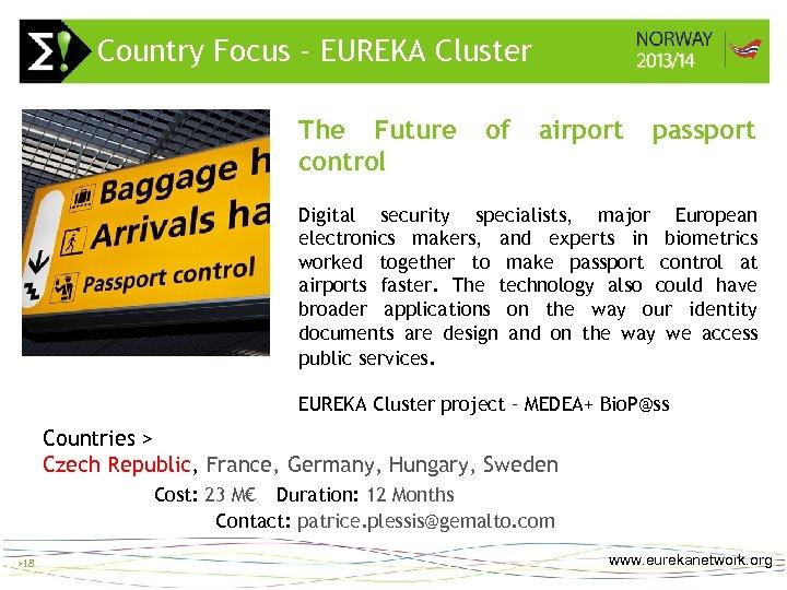 Country Focus - EUREKA Cluster The Future control of > 18 airport passport Digital