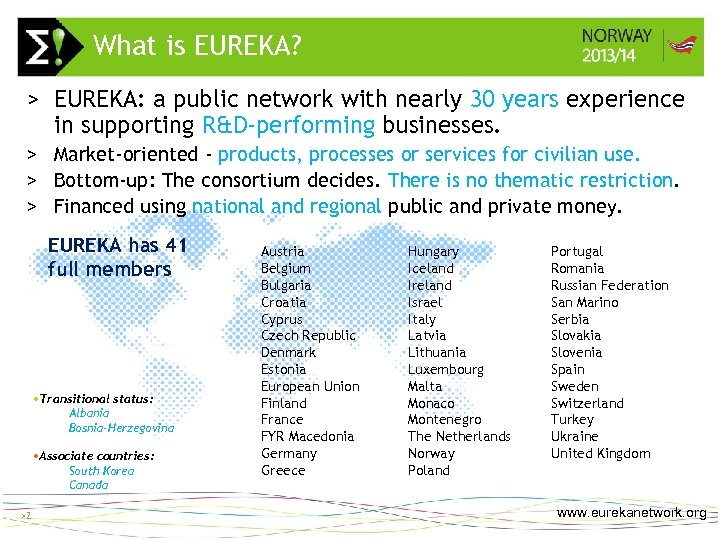 What is EUREKA? >2 > EUREKA: a public network with nearly 30 years experience