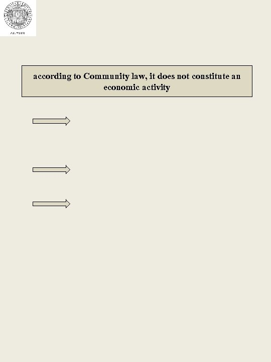 according to Community law, it does not constitute an economic activity