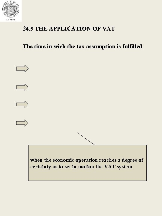 24. 5 THE APPLICATION OF VAT The time in wich the tax assumption is
