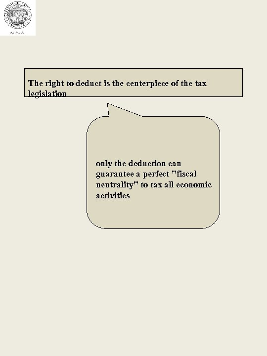 The right to deduct is the centerpiece of the tax legislation only the deduction
