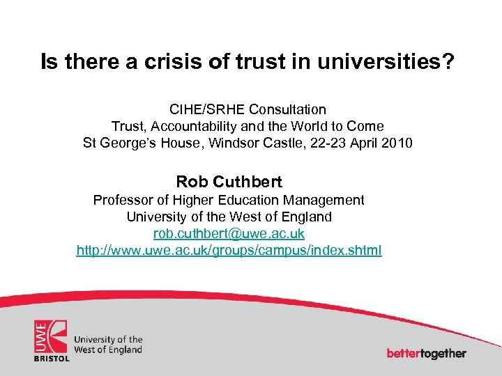 Is there a crisis of trust in universities? CIHE/SRHE Consultation Trust, Accountability and the