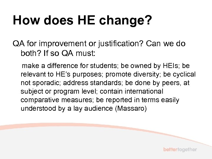How does HE change? QA for improvement or justification? Can we do both? If