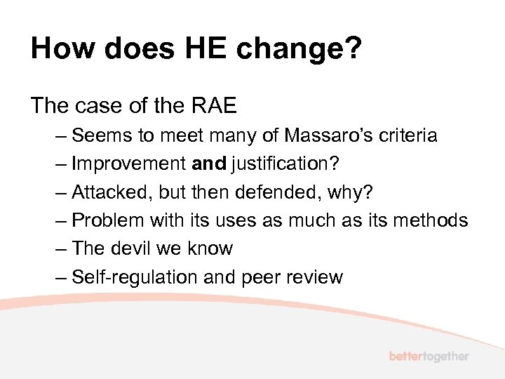 How does HE change? The case of the RAE – Seems to meet many
