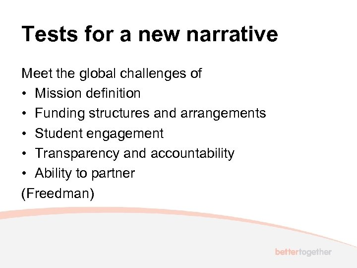 Tests for a new narrative Meet the global challenges of • Mission definition •