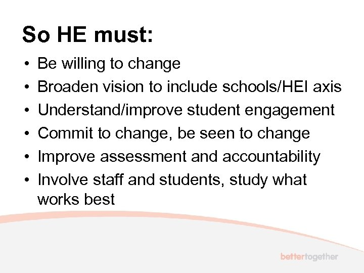 So HE must: • • • Be willing to change Broaden vision to include