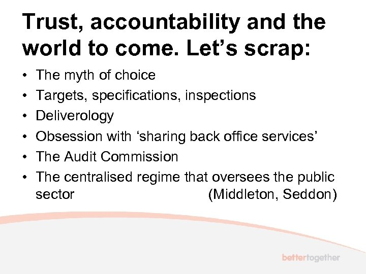 Trust, accountability and the world to come. Let's scrap: • • • The myth