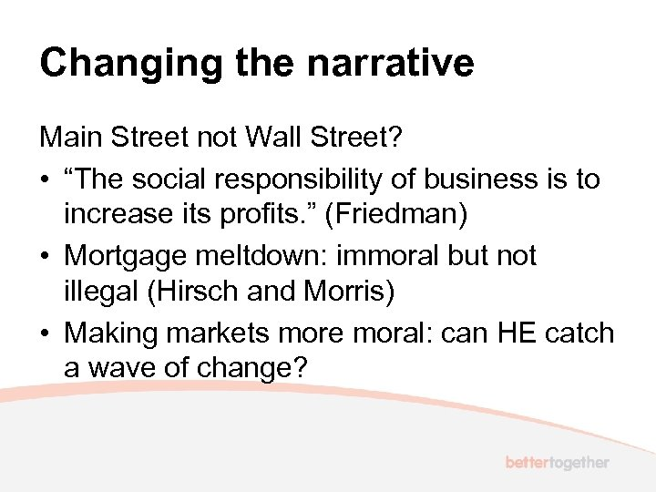 """Changing the narrative Main Street not Wall Street? • """"The social responsibility of business"""