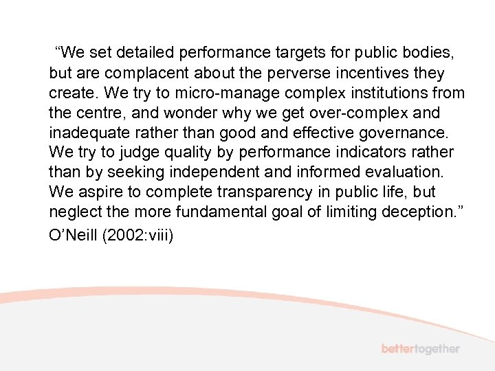 """""""We set detailed performance targets for public bodies, but are complacent about the"""