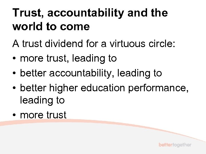 Trust, accountability and the world to come A trust dividend for a virtuous circle: