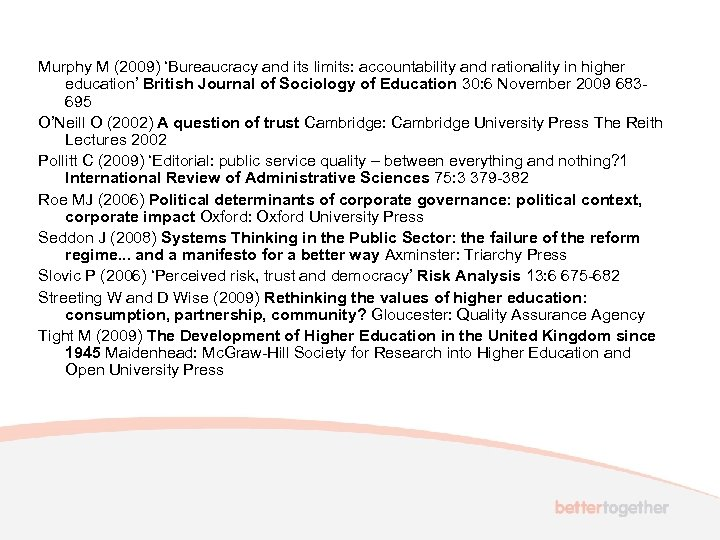 Murphy M (2009) 'Bureaucracy and its limits: accountability and rationality in higher education' British