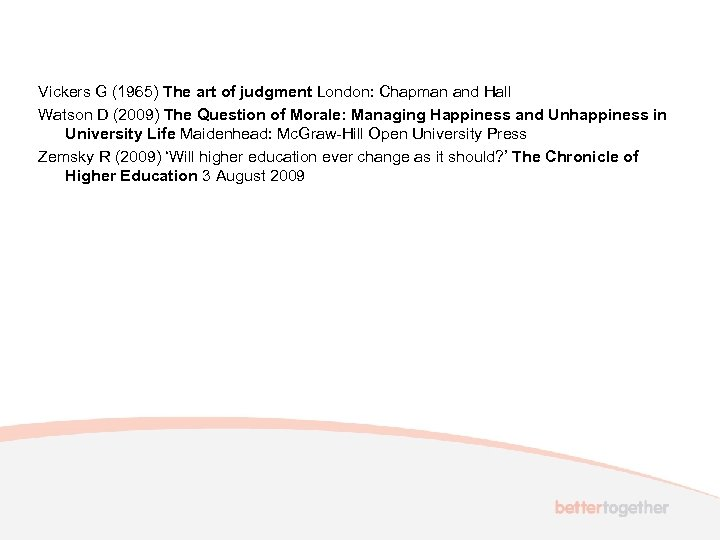 Vickers G (1965) The art of judgment London: Chapman and Hall Watson D (2009)