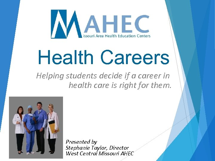 Health Careers Helping students decide if a career in health care is right for