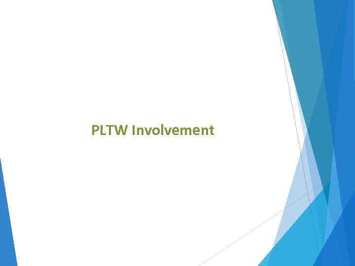 PLTW Involvement