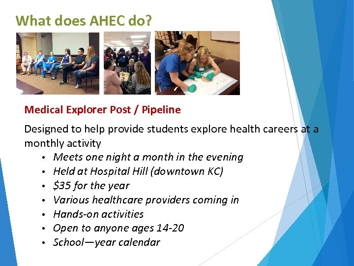 What does AHEC do? Medical Explorer Post / Pipeline Designed to help provide students