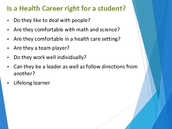 Is a Health Career right for a student? • Do they like to deal