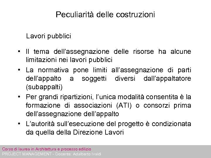 Peculiarità delle costruzioni Lavori pubblici • Il tema dell'assegnazione delle risorse ha alcune limitazioni