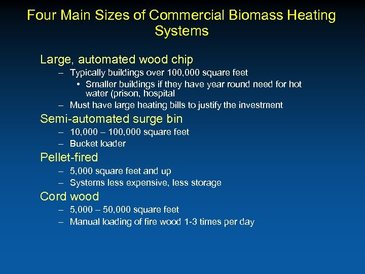 Four Main Sizes of Commercial Biomass Heating Systems Large, automated wood chip – Typically