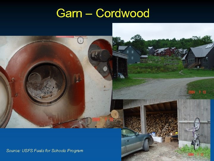 Garn – Cordwood Source: USFS Fuels for Schools Program
