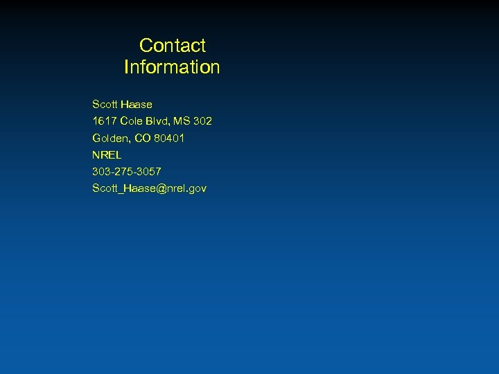 Contact Information Scott Haase 1617 Cole Blvd, MS 302 Golden, CO 80401 NREL 303