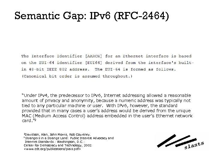 "Semantic Gap: IPv 6 (RFC-2464) ""Under IPv 4, the predecessor to IPv 6, Internet"