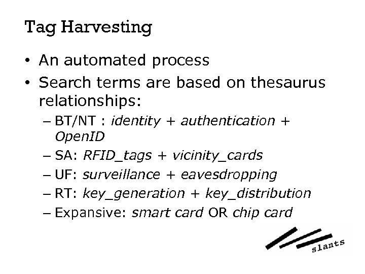 Tag Harvesting • An automated process • Search terms are based on thesaurus relationships: