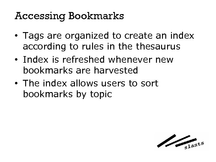 Accessing Bookmarks • Tags are organized to create an index according to rules in