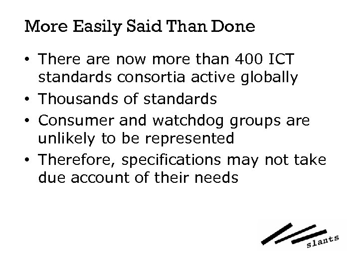 More Easily Said Than Done • There are now more than 400 ICT standards