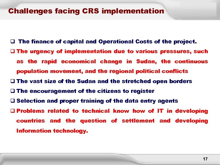 Challenges facing CRS implementation q The finance of capital and Operational Costs of the