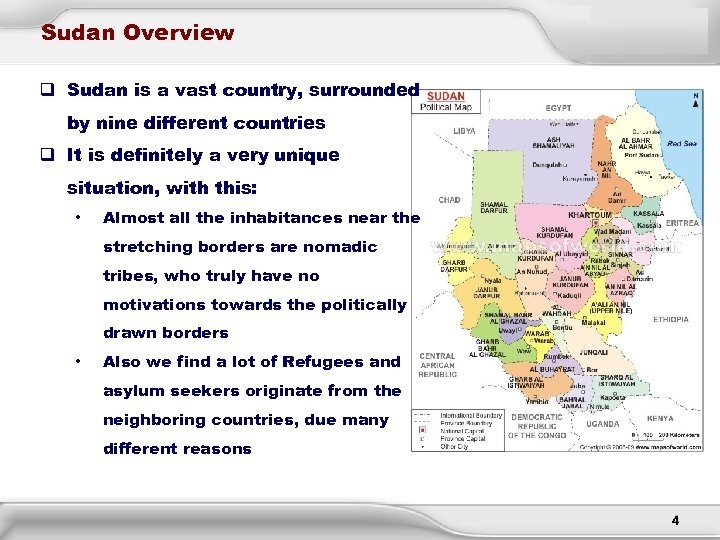 Sudan Overview q Sudan is a vast country, surrounded by nine different countries q