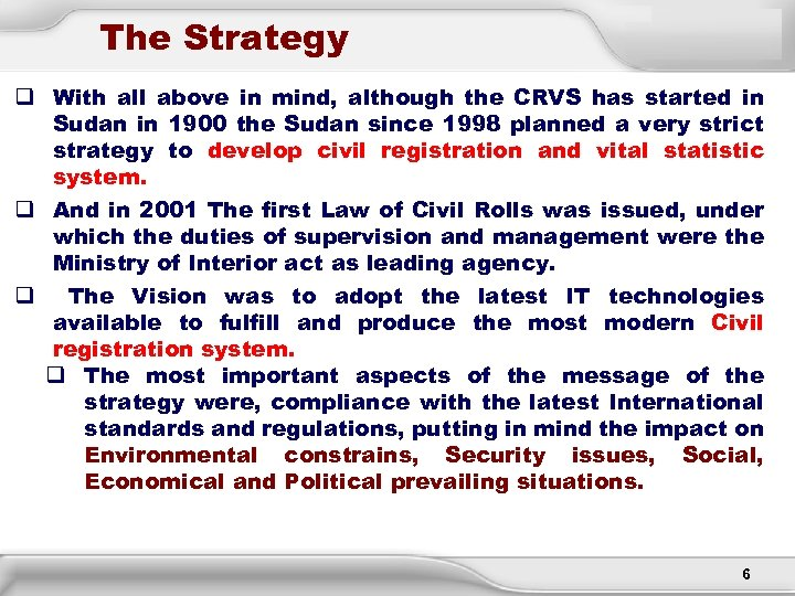 The Strategy q With all above in mind, although the CRVS has started in