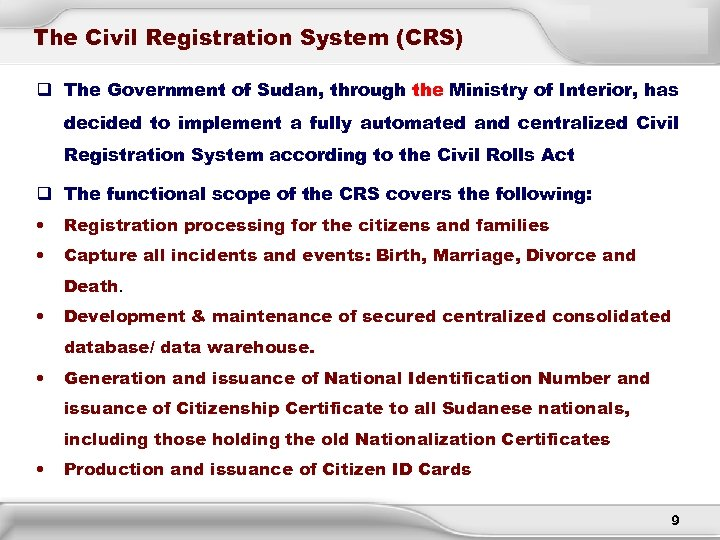 The Civil Registration System (CRS) q The Government of Sudan, through the Ministry of