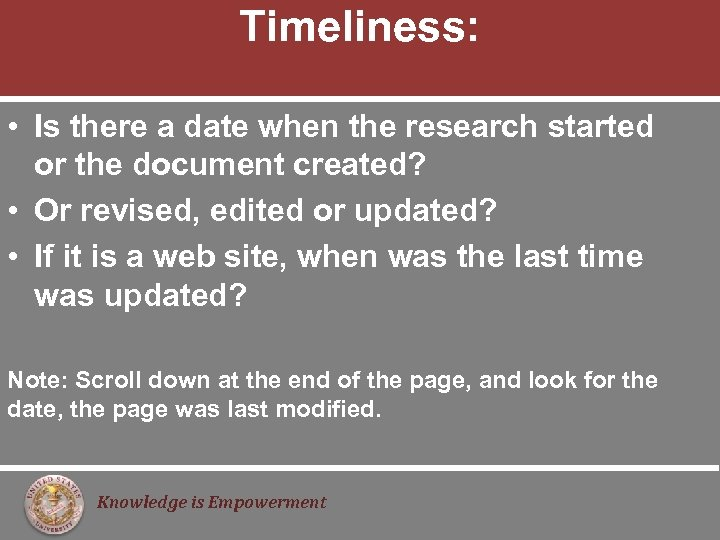Timeliness: • Is there a date when the research started or the document created?