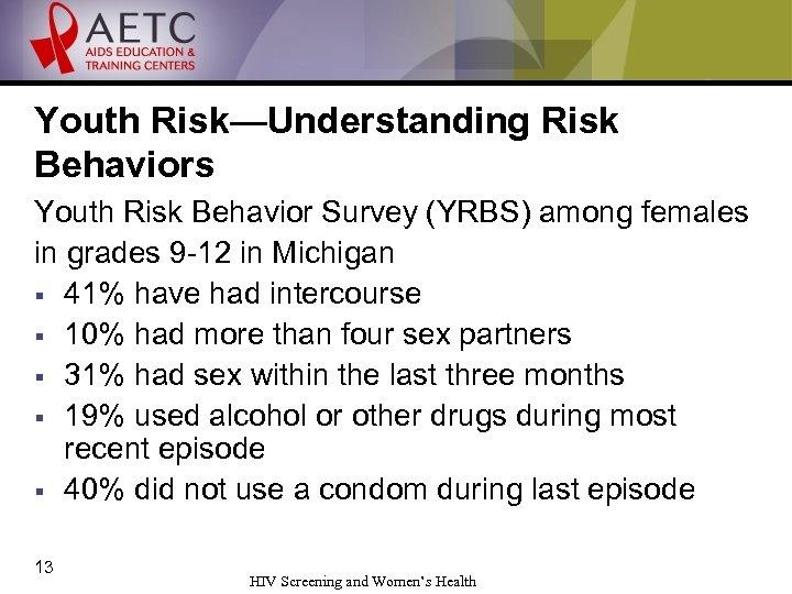 Youth Risk—Understanding Risk Behaviors Youth Risk Behavior Survey (YRBS) among females in grades 9