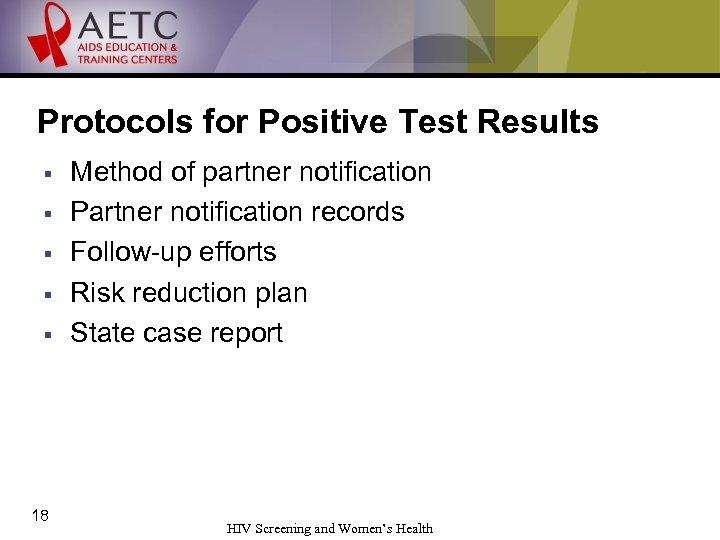 Protocols for Positive Test Results § § § 18 Method of partner notification Partner