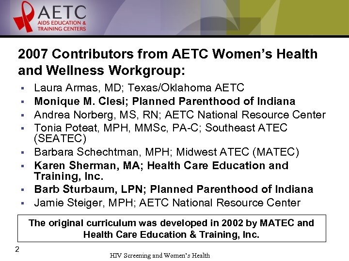 2007 Contributors from AETC Women's Health and Wellness Workgroup: § § § § Laura