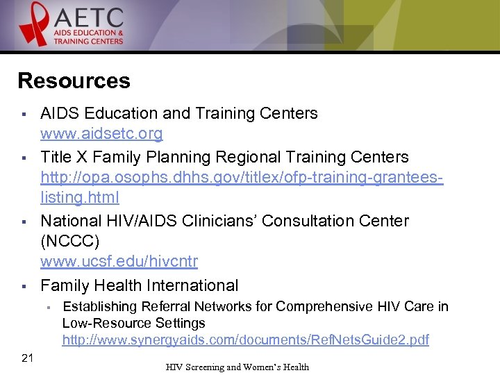 Resources § § AIDS Education and Training Centers www. aidsetc. org Title X Family