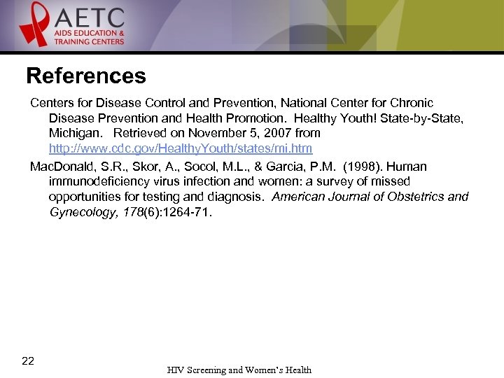 References Centers for Disease Control and Prevention, National Center for Chronic Disease Prevention and