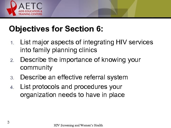 Objectives for Section 6: 1. 2. 3. 4. 3 List major aspects of integrating