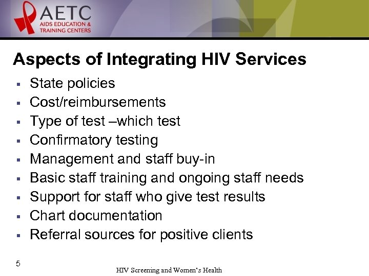 Aspects of Integrating HIV Services § § § § § 5 State policies Cost/reimbursements