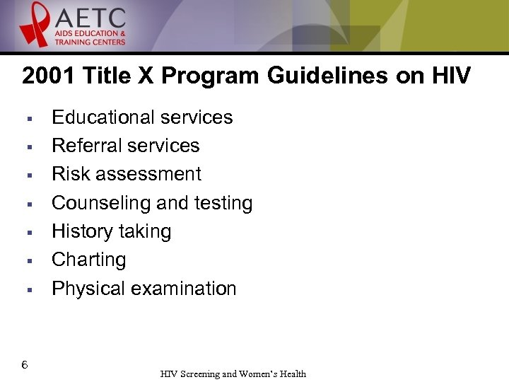2001 Title X Program Guidelines on HIV § § § § 6 Educational services